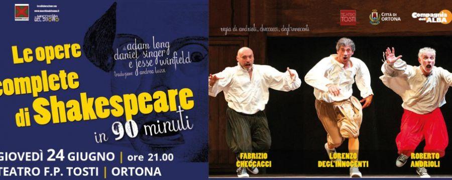 COMUNICATO STAMPA - Al Teatro Tosti di Ortona il 24 giugno appuntamento con lo spettacolo - Le opere complete di Shakespeare in 90 minuti