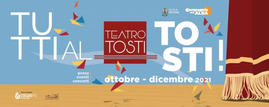COMUNICATO STAMPA - Riparte il TEATRO TOSTI di ORTONA - Al via la campagna abbonamenti per il finale di stagione 2020/2021
